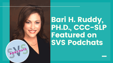 Bari H. Ruddy, PH.D., CCC-SLP Featured on SVS Podchats (1)