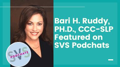 Bari H. Ruddy, PH.D., CCC-SLP Featured on SVS Podchats
